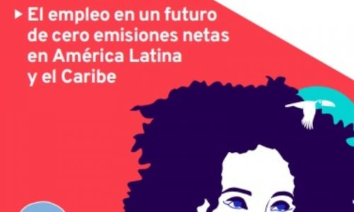 Informe «El empleo en un futuro de cero emisiones netas en América Latina y el Caribe»